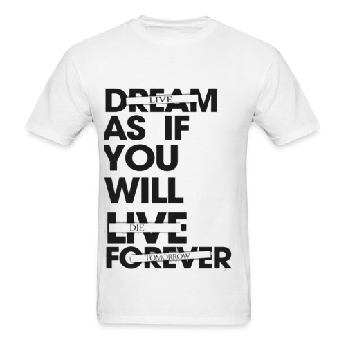 LIVE AS IF YOU WILL DIE TOMORROW - Men's T-Shirt