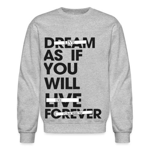 LIVE AS IF YOU WILL DIE TOMORROW - Crewneck Sweatshirt