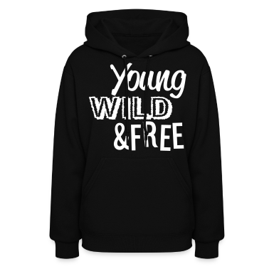 Young, Wild, and Free Hoodies - stayflyclothing.com
