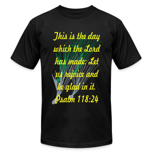 This is the day whick the lord has made.... - Men's T-Shirt by American Apparel
