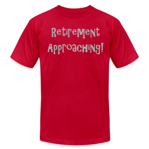 Retirement approaching - Men's T-Shirt by American Apparel
