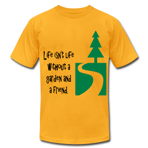 Life isn't life without a garden and a friend - Men's T-Shirt by American Apparel