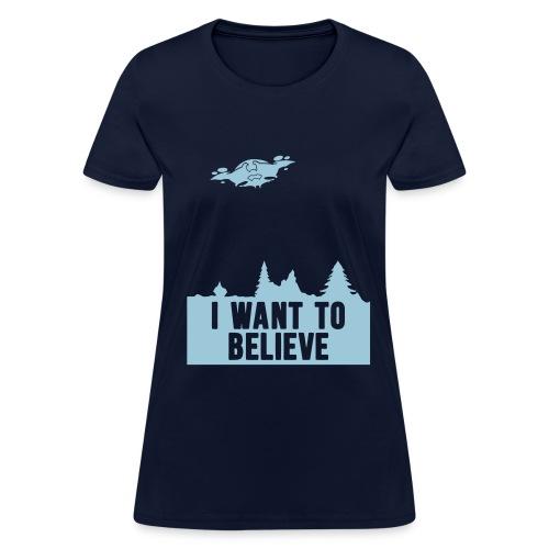 I Want to Believe (women's)  - Women's T-Shirt