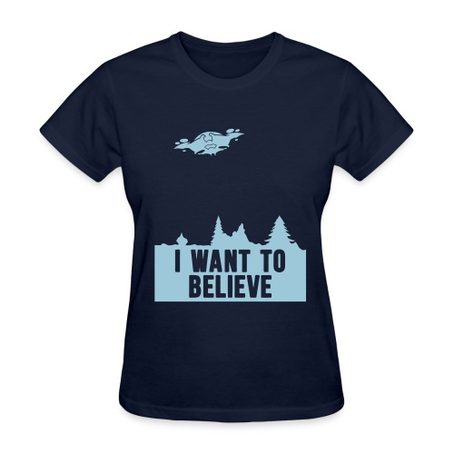 I Want to Believe (women's)  - Women's T-Shirt