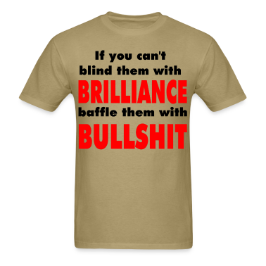 Brilliance Vs. Bullshit T-Shirts