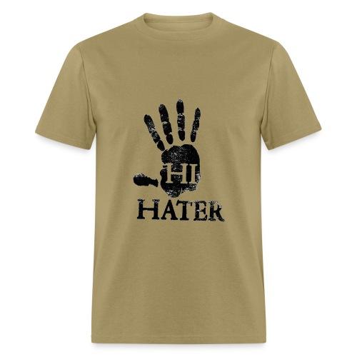 Hi Hater T-Shirt  - Men's T-Shirt