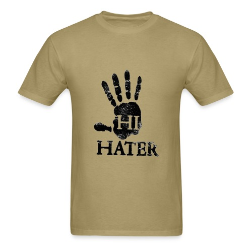 Hi Hater T-Shirt  - Men's T-Shirt