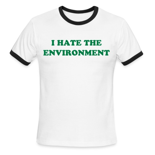 I Hate The Environment (Men's Ringer Tee) - Men's Ringer T-Shirt