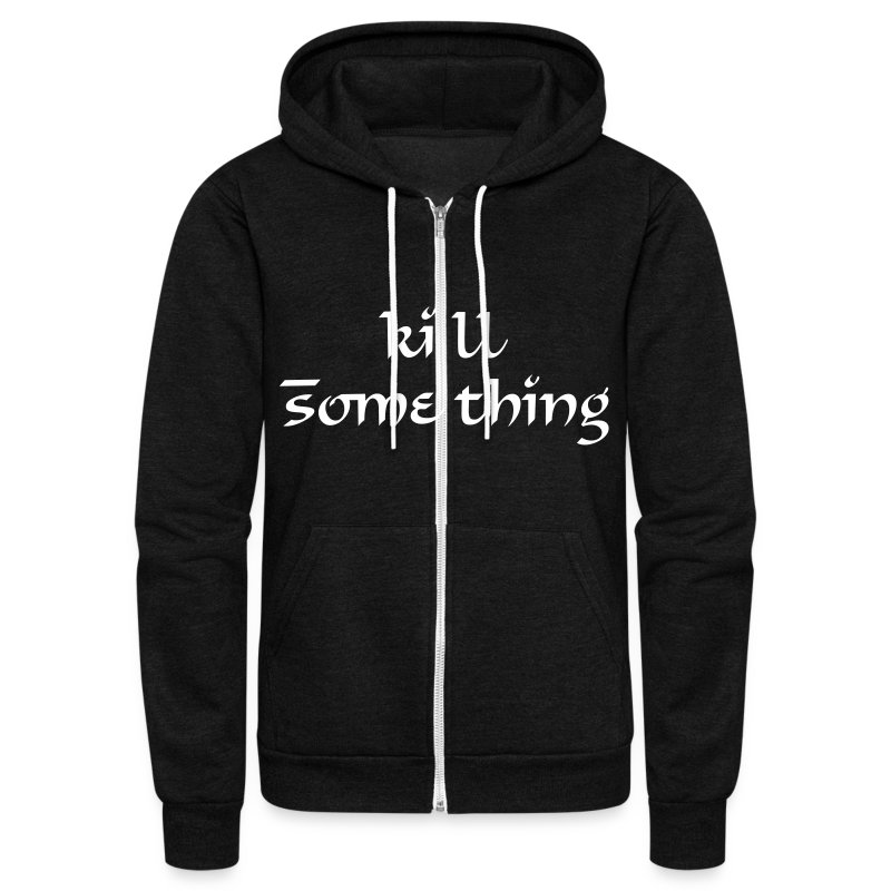 Kill Something (Unisex Zippered Hoodie) - Unisex Fleece Zip Hoodie by American Apparel