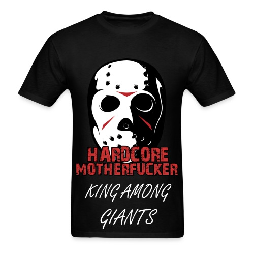 Hardcore MotherFucker King Among Giants Tee - Men's T-Shirt