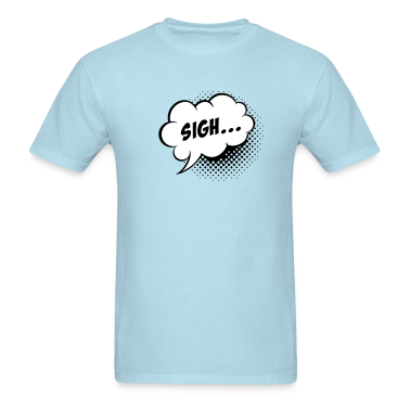 Speech balloon Sigh! T-Shirts