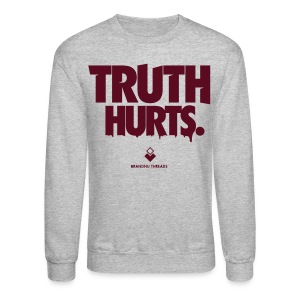 Truth Hurts - Crewneck - Crewneck Sweatshirt