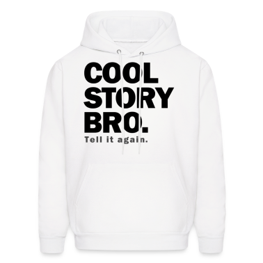 Cool Story Bro. Hoodies