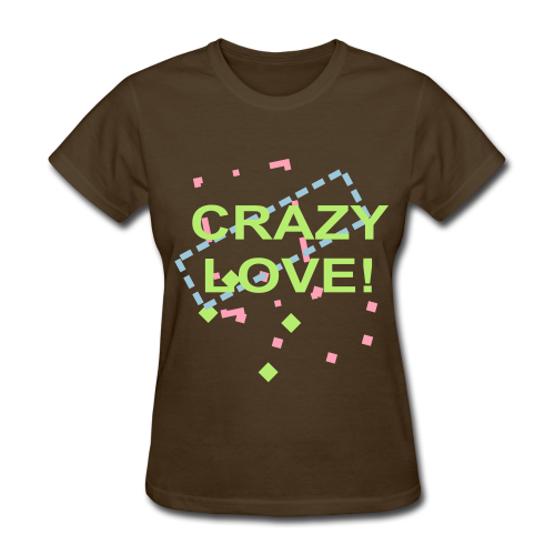 Crazy Love - Women's T-Shirt