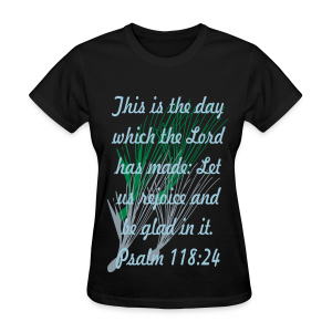This is the day that the lord has made... - Women's T-Shirt
