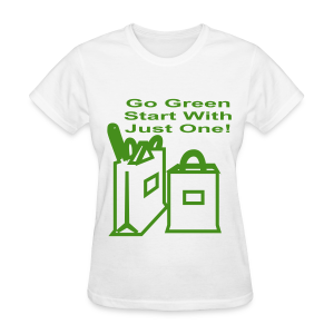 Go green start with just one - Women's T-Shirt