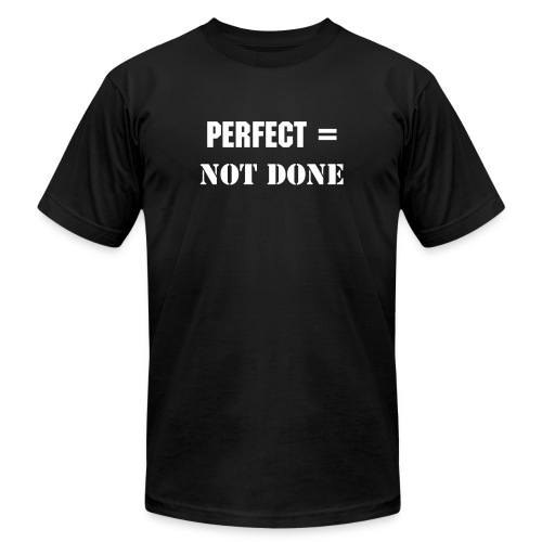 Perfect=Not Done - Men's  Jersey T-Shirt