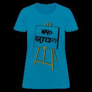 Women's T-Shirts ~ Women's T-Shirt ~ For the Artist