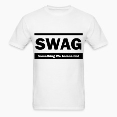 Swag (Something We Asians Got) T-Shirts