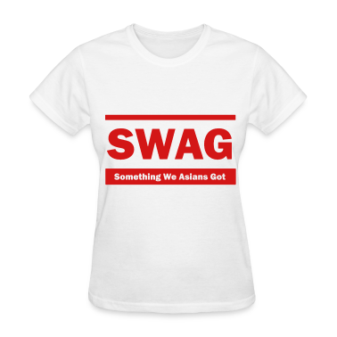 Swag (Something We Asians Got) Women's T-Shirts