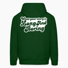 wow your story is long and boring with curvy funky font Hoodies