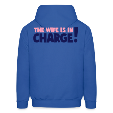 the wife is in charge! Hoodies