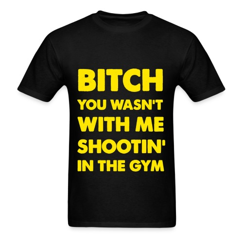 Bitch You Wasnt With Me Shootin In The Gym Rick Ross Drake Stay Schemin Shirt - Men's T-Shirt
