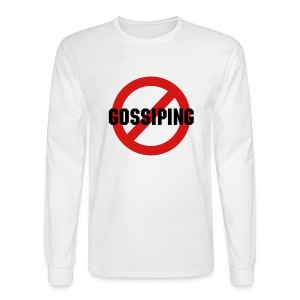 No Gossiping - Men's Long Sleeve T-Shirt