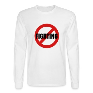 No Fighting - Men's Long Sleeve T-Shirt