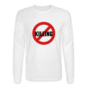No Killing - Men's Long Sleeve T-Shirt