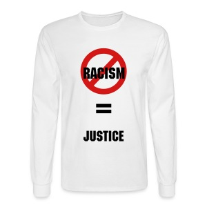 No Racism = Justice - Men's Long Sleeve T-Shirt