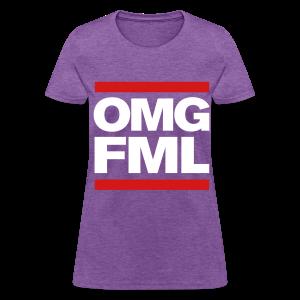 OMG FML girl's Tshirt - Women's T-Shirt