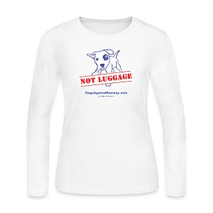 Official Dogs Against Romney NOT LUGGAGE Women's Long Sleeve Tee - Women's Long Sleeve Jersey T-Shirt