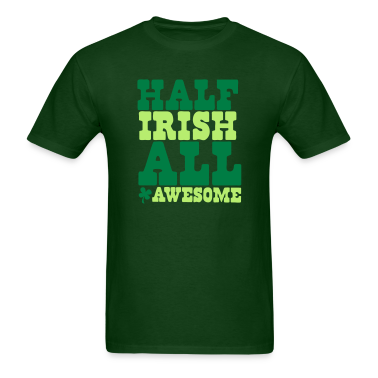 HALF IRISH all awesome St Patrick's Day Design T-Shirts