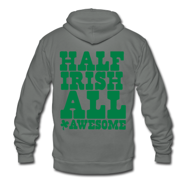 HALF IRISH all awesome St Patrick's Day Design Zip Hoodies/Jackets