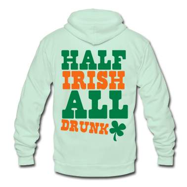 HALF IRISH all drunk St Patrick's day design Zip Hoodies/Jackets