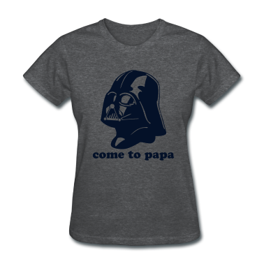 COME TO PAPA Darth Vader Star Wars Women's T-Shirts