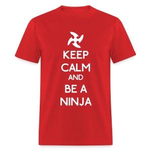 Keep Calm and Be A Ninja - Men's T-Shirt