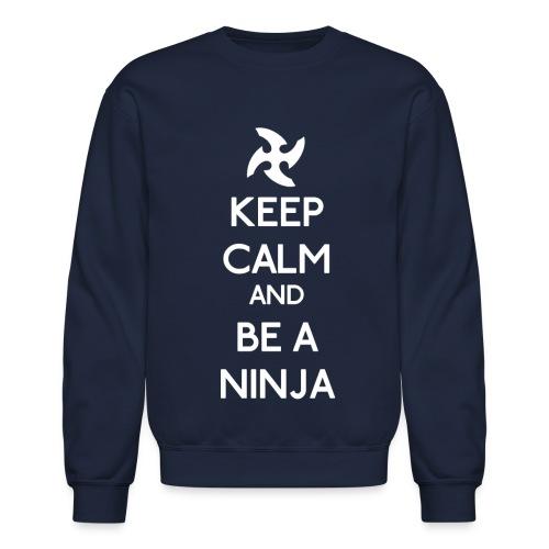Keep Calm and Be A Ninja - Crewneck Sweatshirt
