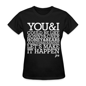 JRA - You and I - Women's T-Shirt