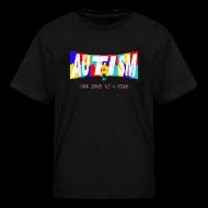 Kids' Shirts ~ Kids' T-Shirt ~ AUTISM 1 PIECE
