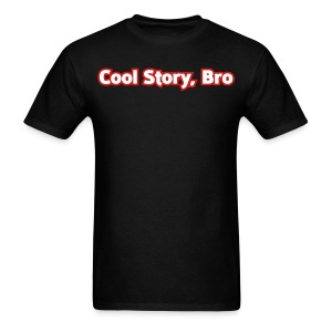 Cool Story Bro - Mens T-Shirt  - Men's T-Shirt
