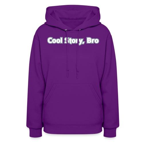 Cool Story Bro - Womens Hooded Sweatshirt - Women's Hoodie