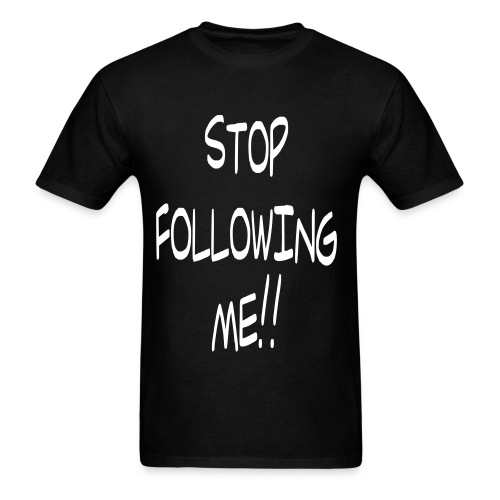 Stop Following Me!! Follow Me - @iAmNieya - Men's T-Shirt