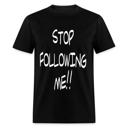 Stop Following Me!! Follow Me - @iAmNieya - Men's T-Shirt