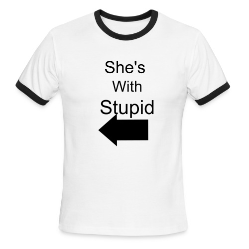 She's With Stupid - Men's Ringer T-Shirt
