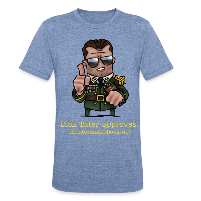 Dick Tater approves - Unisex Tri-Blend T-Shirt
