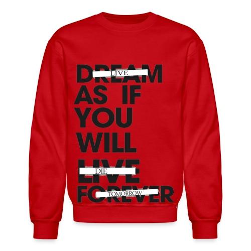 Live As If You Will Die Tomorrow Men's Crewneck - Crewneck Sweatshirt