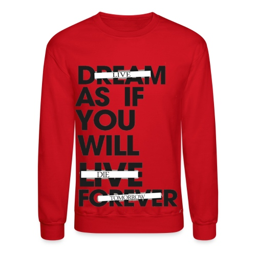 Live As If You Will Die Tomorrow Men's Crewneck - Crewneck Sweatshirt
