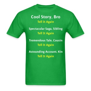 Cool Story Bro - Tell It Again - Variations - Mens T-Shirt - Men's T-Shirt